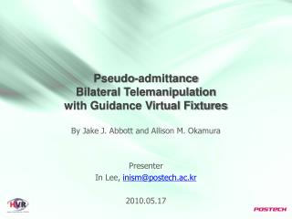 Pseudo-admittance Bilateral Telemanipulation with Guidance Virtual Fixtures