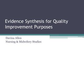 Evidence Synthesis for Quality Improvement Purposes