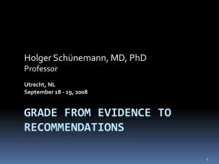 GRADE From Evidence to Recommendations