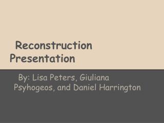 Reconstruction Presentation