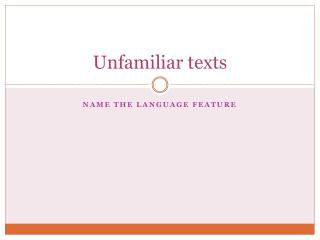Unfamiliar texts