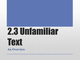 2.3 Unfamiliar Text
