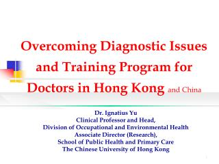 Overcoming Diagnostic Issues and Training Program for  Doctors  in Hong Kong  and China