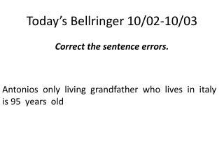 Today�s  Bellringer  10/02-10/03