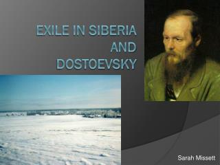 Exile in Siberia  and  Dostoevsky