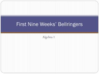 First Nine Weeks�  Bellringers