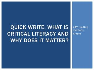 Quick  write: What is critical literacy and why does it matter?