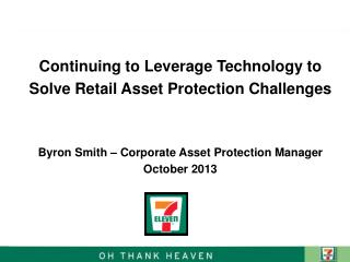 Continuing to Leverage  Technology  to Solve Retail Asset  Protection Challenges