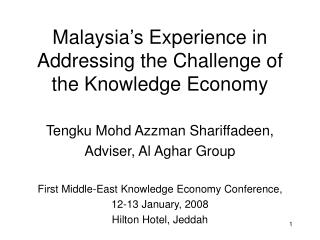 Malaysia s Experience in Addressing the Challenge of the Knowledge Economy