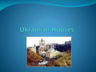 Ukrainian Houses