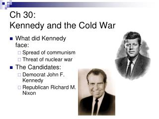 Ch  30: Kennedy and the Cold War