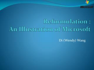Reformulation :  An Illustration of Microsoft