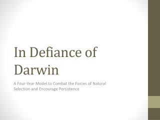 In Defiance of Darwin
