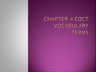 Chapter 4  eoct  vocabulary terms