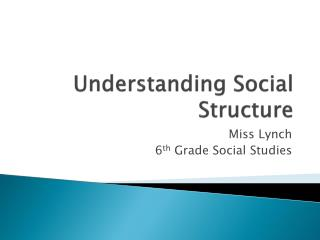 Understanding Social Structure