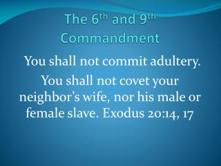 The 6 th  and 9 th   Commandment