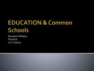 EDUCATION & Common Schools