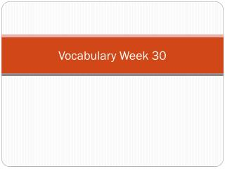 Vocabulary  Week 30