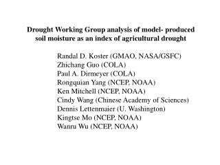 Drought Working Group analysis of model- produced soil moisture as an index of agricultural drought         Randal D. Ko