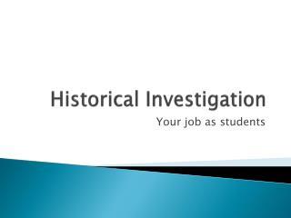 Historical Investigation
