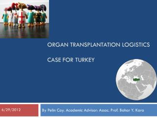 Organ Transplantation logistics Case for turkey