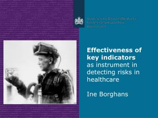 Effectiveness of key indicators as instrument in detecting risks in healthcare  Ine Borghans