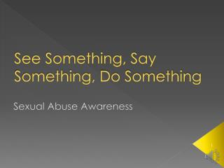 See Something, Say Something, Do Something