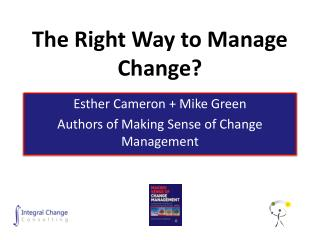 The Right Way to Manage Change?