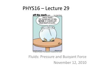 PHYS16 – Lecture 29