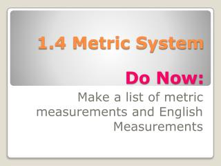 1.4 Metric System Do Now: