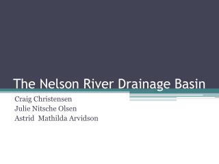 The Nelson River Drainage Basin