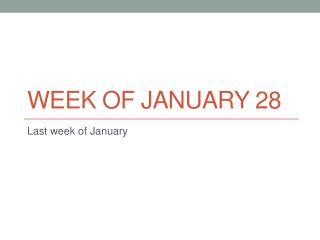 Week of January 28