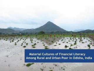 Material Cultures of Financial Literacy  Among  Rural and Urban Poor in Odisha, India