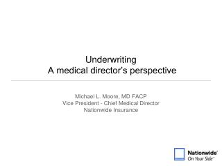 Underwriting   A medical director's perspective