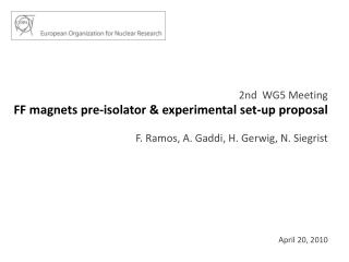FF magnets pre-isolator & experimental set-up proposal