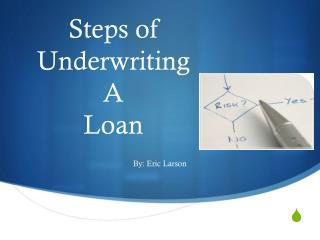 Steps of Underwriting A Loan