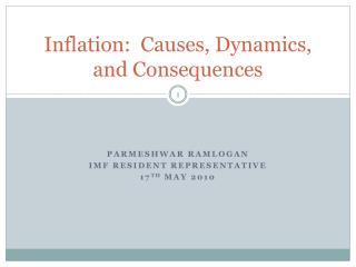 Inflation:  Causes, Dynamics, and Consequences