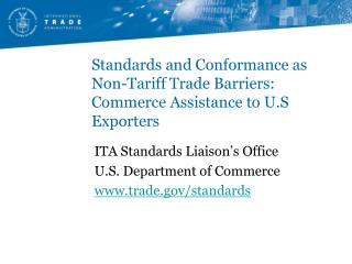 Standards and Conformance as Non-Tariff Trade Barriers: Commerce Assistance to U.S Exporters