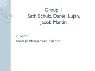 Group 1 Seth Schulz, Daniel Lujan,  Jacob Martin