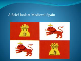 A Brief look at Medieval Spain