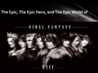 The  Epic, The Epic Hero, and The Epic  World of