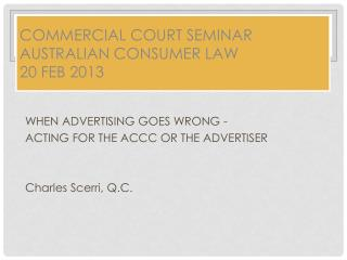 Commercial Court  Seminar  Australian Consumer  Law 20 Feb 2013