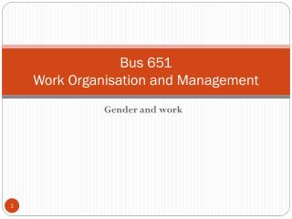 Bus 651 Work  Organisation  and Management