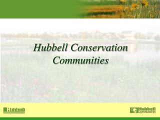 Hubbell Conservation Communities
