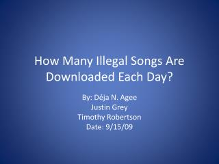 How Many Illegal Songs Are Downloaded Each Day?