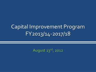 Capital Improvement Program FY2013/14-2017/18