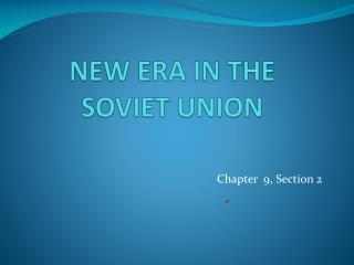 NEW ERA IN THE  SOVIET UNION