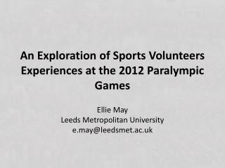An Exploration of Sports Volunteers Experiences at the 2012 Paralympic Games