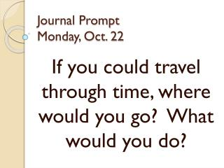 Journal Prompt Monday, Oct. 22