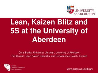 Lean, Kaizen Blitz and 5S  at the University of Aberdeen